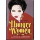Hungry Women ~ Laramie Dunaway ~ Hardcover ~ 211-250 ~ Warner Books 1990 Copyright