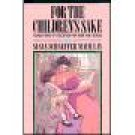 For The Children's Sake ~ Susan Schaeffer Macaulay ~ Paperback ~ Home School Resource