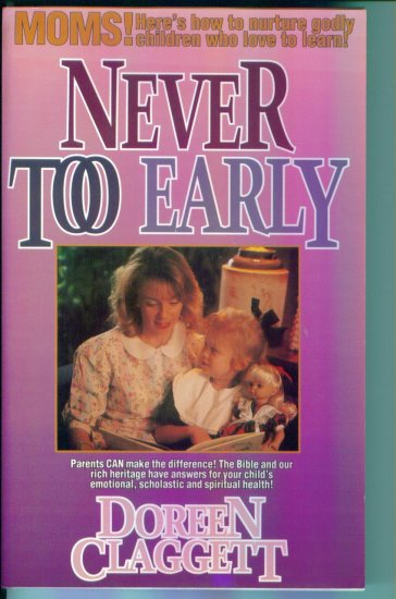 NEVER TOO EARLY ~ Doreen Claggett ~ Paperback ~ Home School Teacher Resource