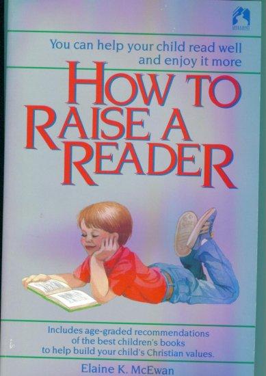 How To Raise A Reader ~ Elaine K McEwan ~ Paperback ~ Teacher Home School location96