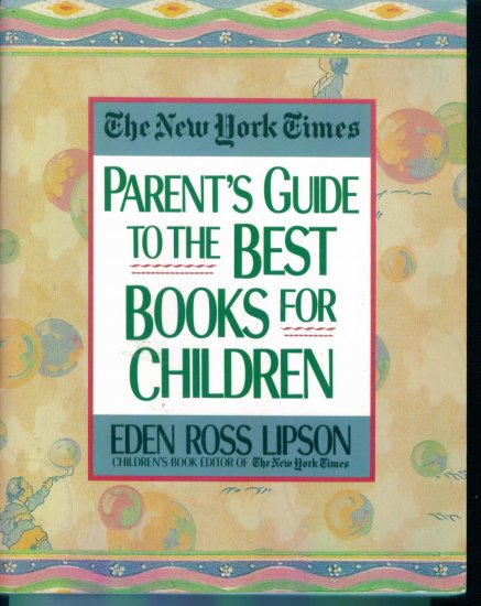 Parents Guide to the Best Books for Children Eden Ross Lipson