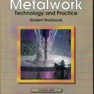 Metalwork ~ Technology and Practice ~ Student Workbook ~ Victor E Repp ~ Ninth Edition
