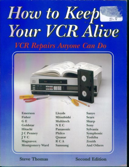 How To Keep Your VCR Alive ~ VCR Repairs Anyone Can Do ~ Steve Thomas ~ Second Edition