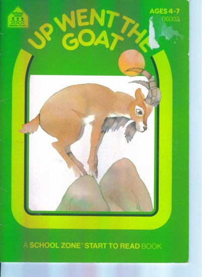 Up Went the Goat ~ A Start To Read Book ~ School Zone ~ Ages 4 - 7 ~ 06002 location96