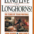 Long Live The Leghorns 100 Years of Texas Football John Maher Kirk Bohls
