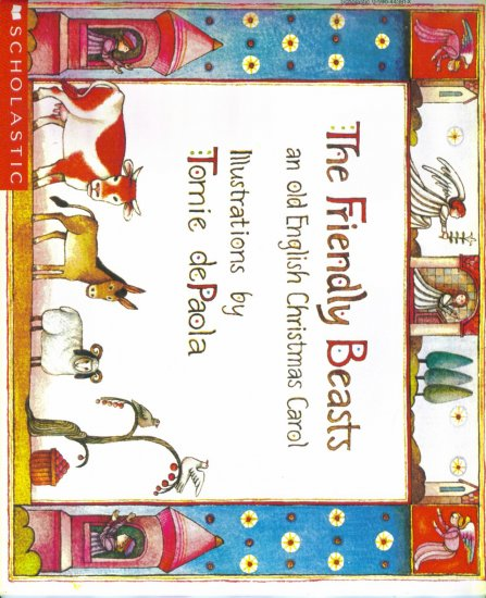 The Friendly Beasts An Old English Christmas Carol ~ Illustrations by Tomie dePaola ~ Scholastic