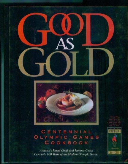 Good as Gold ~ Centennial Olympic Games Cookbook ~  Hardcover Cook Book