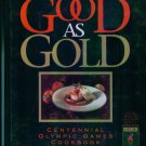Good as Gold ~ Centennial Olympic Games Cookbook ~  Hardcover Cook Book