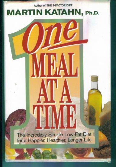 One Meal At A Time ~ Martin Katahn, Ph D ~ Author of the T-Factor Diet ~ Health Diet location96