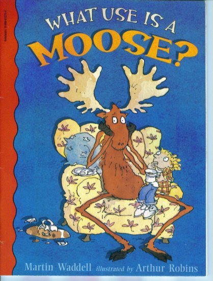 What Use Is A Moose? ~ Scholastic ~ Martin Waddell ~ Arthur Robins location96