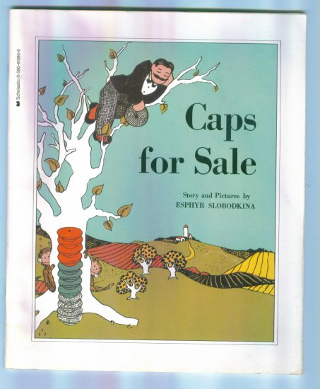 Caps for Sale Story and Pictures by Esphyr Slobodkina Scholastic