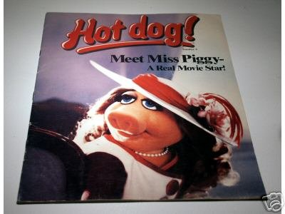 "Hot Dog! Meet Miss Piggy - ""A Real Movie Star!"" - 1981 - the muppets"