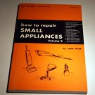 How to Repair Small Appliances - Volume 2 by Jack Darr - Guide to