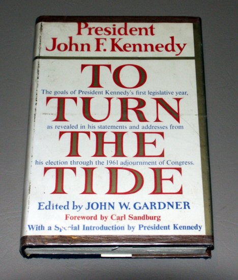 To Turn the Tide by President John F. KENNEDY -- public statements from his election through 1961
