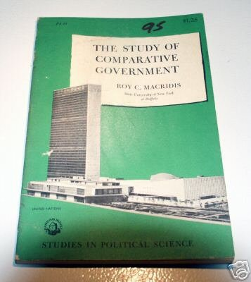 The Study of Comparative Government by Roy C. Macridis