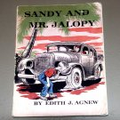 Sandy and Mr. Jalopy by Edith J. Agnew (1946) Illustrated by Elayne Carol