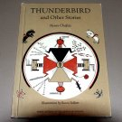 Thunderbird and Other Stories by Henry Chafetz - Ronni Solbert - American Indians
