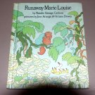 Runaway Marie Louise by Ariane Dewey, Jose Aruego, Natalie Savage Carlson