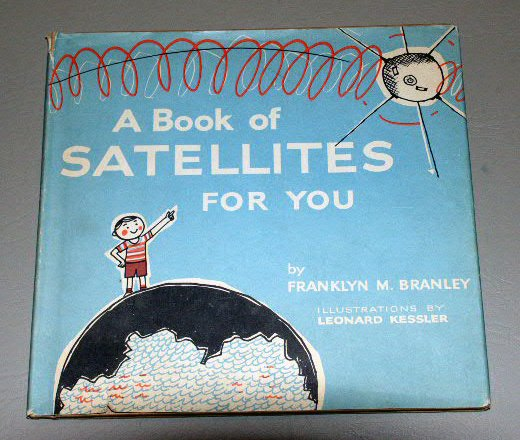 A Book of Satellites for You by Franklyn M. Branley (1962) Leonard Kessler