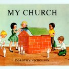 My Church by Dorothy Nicholson (1952) John Steiger