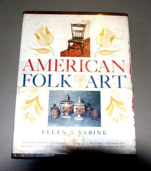 American Folk Art by Ellen S. Sabine- Decorating guide - Interior Design