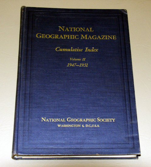 National Geographic Magazine - Cumulative Index - Volume II - 1947-1951 - by Gilbert Grosvenor