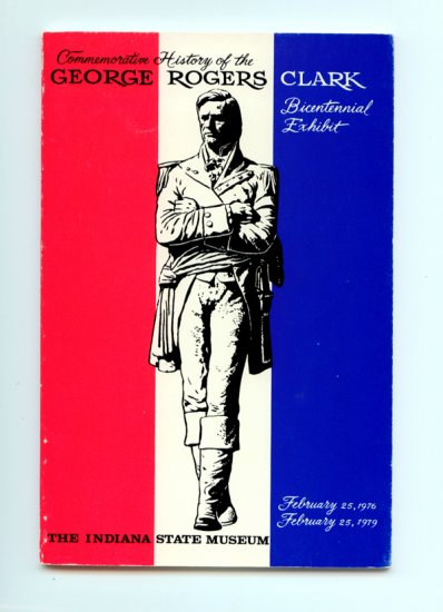 Commemorative History of the George Rogers Clark Bicentennial Exhibit