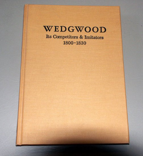 Wedgwood - Its Competitors & Imitators 1800-1830 - 1st Edition 1977