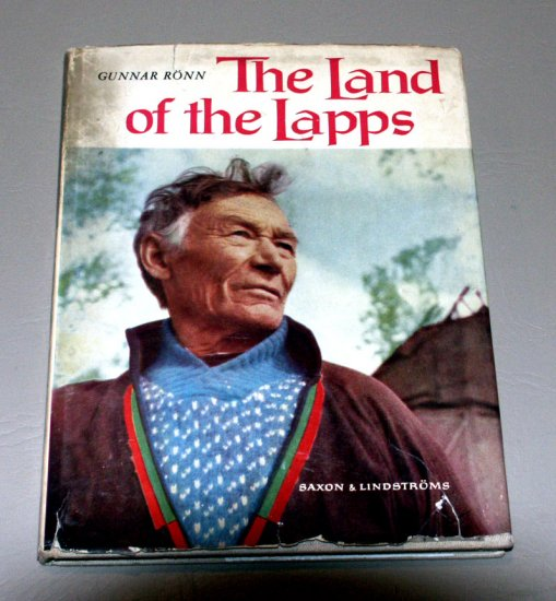 The Land of the Lapps by Gunnar Ronn - Saxon & Lindstroms c1961 - Photo
