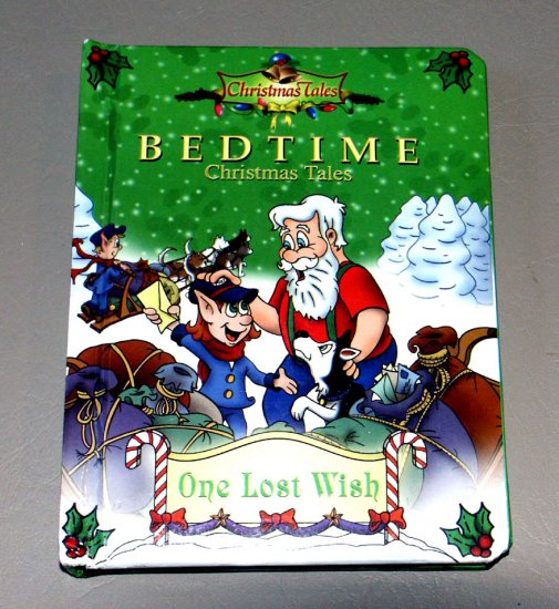 BEDTIME Christmas Tales - One Lost Wish by Maissa Bessada - Illustrated by Kelly Schykulski