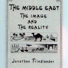 The Middle East - The Image and the Reality by Jonathan Friedlander - Mark Newman