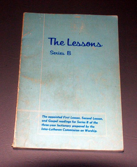 The Lessons - Series B - The appointed 1st & 2nd Lesson Inter-Lutheran Commission on Worship