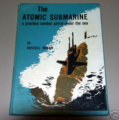 The Atomic Submarine by Russell Hoban (1969) A Practice Combat Patrol