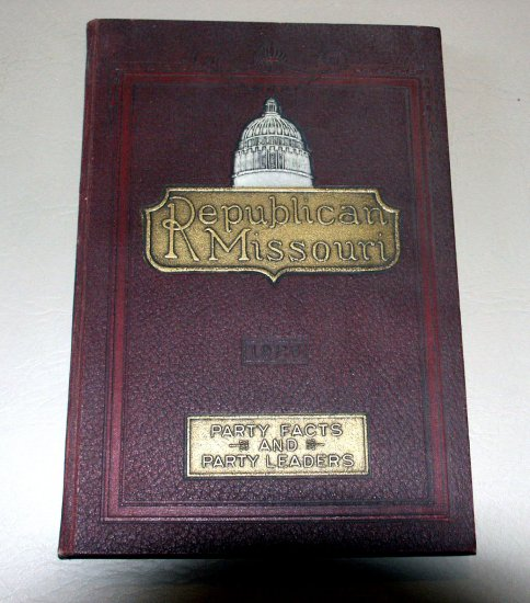 Republican Missouri (1923) Party Facts and Party Leaders Committee - Vintage Book