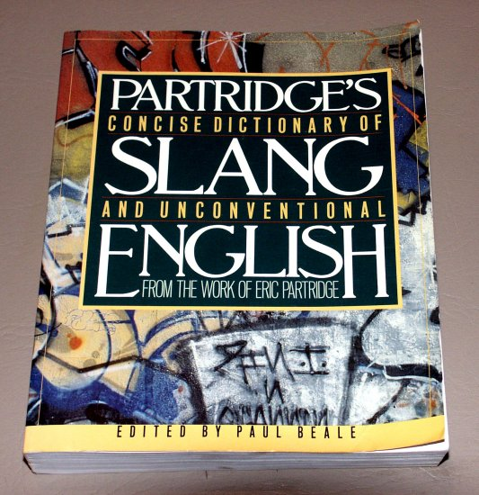 Partridges Concise Dictionary of Slang and Unconventional English from the work of Eric Partridge