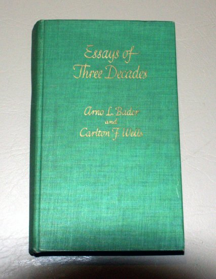 Essays of Three Decades edited by Arno L. Bader and Carlton F. Wells - University of Michigan