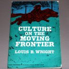 Culture on the Moving Frontier by Louis B. Wright - The Academy Library