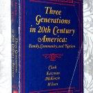 Three Generations in 20th Century America - Family, Community and Nation - John G. Clark