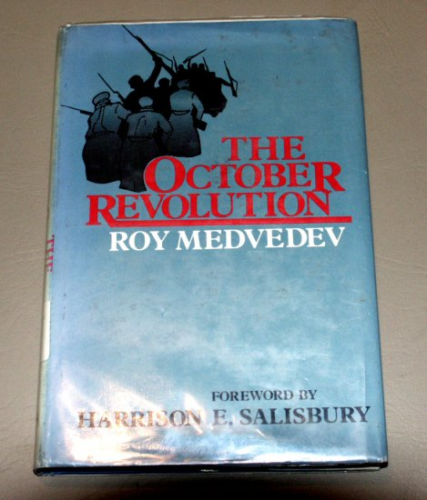 THE OCTOBER REVOLUTION by Ro-I Aleksandrovich Medvedev - Boris Yeltsin