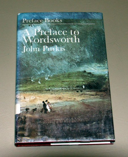 A Preface to Wordsworth by John Purkis - Guide to works of