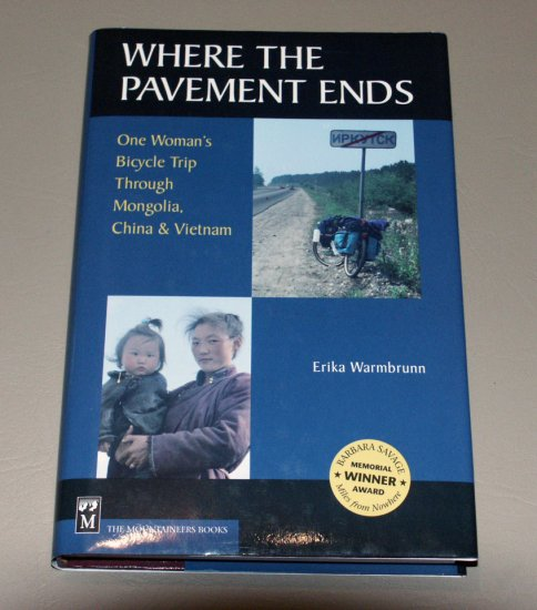 WHERE THE PAVEMENT ENDS: One Woman's Bicycle Trip Through China & Vietnam by Erika Warmbrunn