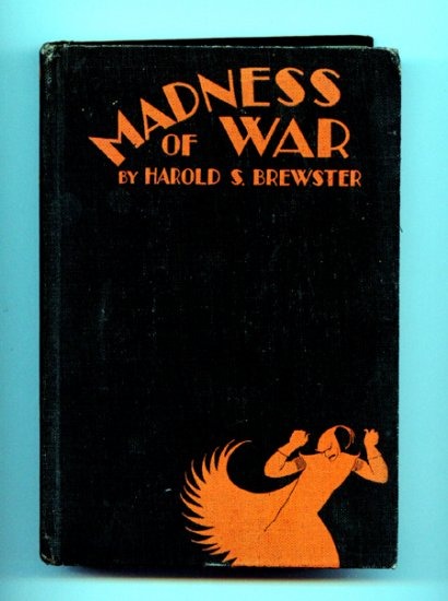 Madness of War by Harold S. Brewster (1928)