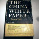 The China White Paper - August 1949 - Volume I - U.S.  Relations with China - President Truman