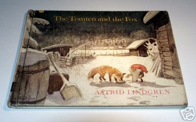 The TOMTEN AND THE FOX by Astrid Lindgren - from a poem by Karl-Erik Forsslund