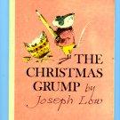 The Christmas Grump by Joseph Low (1977) Hardcover