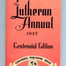 The Lutheran Annual 1947 - Centennial Edition - Concordia Publishing - A.O. Dorn
