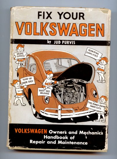 Fix Your Volkswagen by Jud Purvis - Owner's & Mechanic's book of Repair & Maintenance