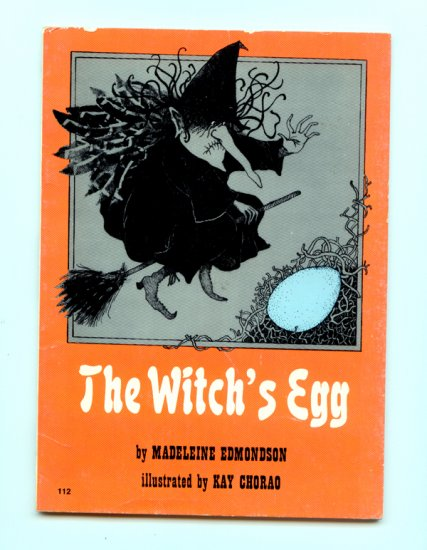 The Witch's Egg by Madeleine Edmondson - Kay Chorao (1977)