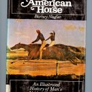 The American Horse by Barney Nagler (Hardcover)
