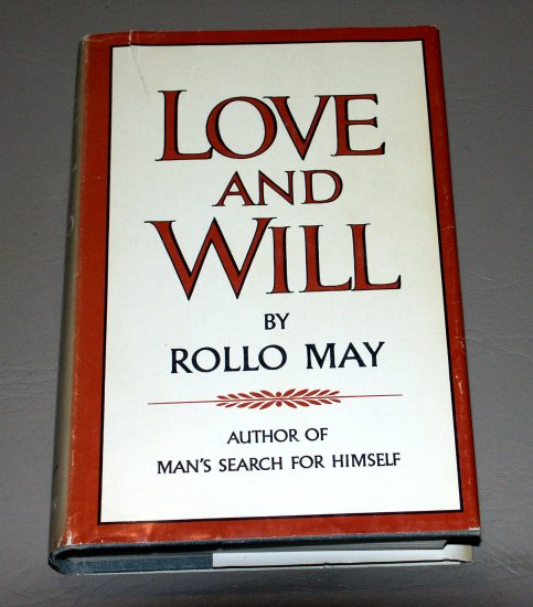 Love and Will by Rollo May - existential psychologist - Nice HCDJ